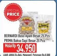 Promo Harga BERNARDI BERNARDI Ayam 25s/ PRIMA Bakso Sapi 25s  - Hypermart