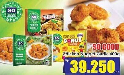 Promo Harga SO GOOD Chicken Nugget Spicy Garlic 400 gr - Hari Hari