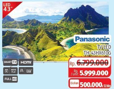 Promo Harga PANASONIC TH-43HX610G   - Lotte Grosir